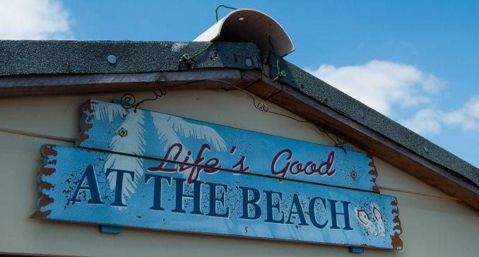 lifes good at the beach sign